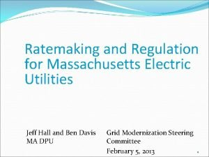 Ratemaking and Regulation for Massachusetts Electric Utilities Jeff
