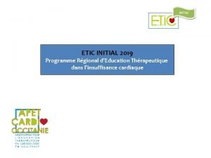 INITIAL ETIC INITIAL 2019 Programme Rgional dEducation Thrapeutique