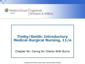 TimbySmith Introductory MedicalSurgical Nursing 11e Chapter 66 Caring