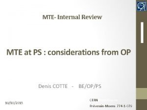 MTE Internal Review MTE at PS considerations from