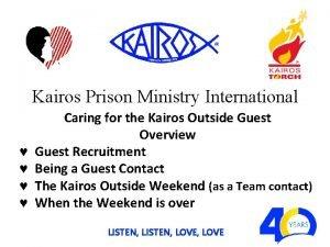 Kairos Prison Ministry International Caring for the Kairos