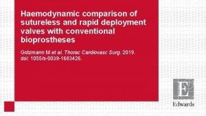 Haemodynamic comparison of sutureless and rapid deployment valves