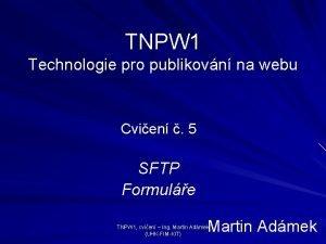 TNPW 1 Technologie pro publikovn na webu Cvien