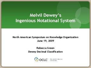 Melvil Deweys Ingenious Notational System North American Symposium