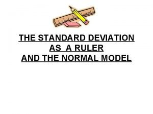 THE STANDARD DEVIATION AS A RULER AND THE