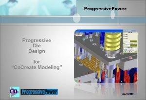 Progressive Power Progressive Die Design for Co Create
