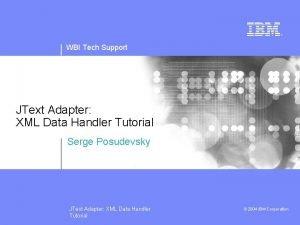 WBI Tech Support JText Adapter XML Data Handler