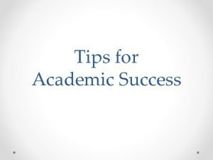 Tips for Academic Success University education is not
