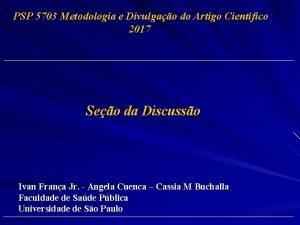 PSP 5703 Metodologia e Divulgao do Artigo Cientifico