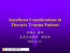 Anesthesia Considerations in Thoracic Trauma Patients 2009 11