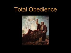 Total Obedience I SAMUEL 15 22 And Samuel