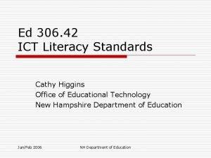 Ed 306 42 ICT Literacy Standards Cathy Higgins