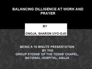 BALANCING DILLIGENCE AT WORK AND PRAYER BBYBY ONOJA