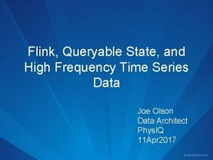 Flink Queryable State and High Frequency Time Series