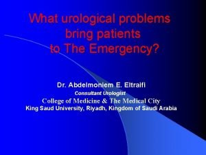 What urological problems bring patients to The Emergency