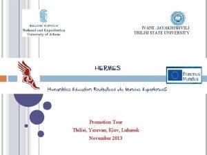 IVANE JAVAKHISHVILI TBILISI STATE UNIVERSITY Promotion Tour Tbilisi