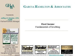 GARCIA HAMILTON ASSOCIATES Presented By Jeffrey D Detwiler
