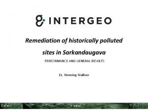 Remediation of historically polluted sites in Sarkandaugava PERFORMANCE