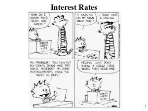 Interest Rates 1 Interest Rates and Inflation If