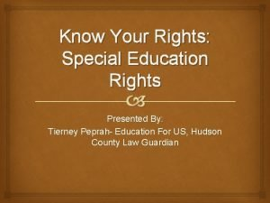 Know Your Rights Special Education Rights Presented By