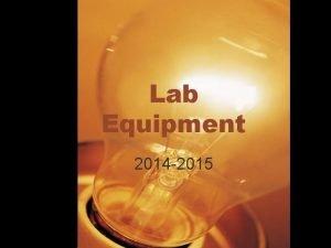 Lab Equipment 2014 2015 Science equipment Name Petri