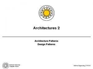 Architectures 2 Architecture Patterns Design Patterns Karlstads University