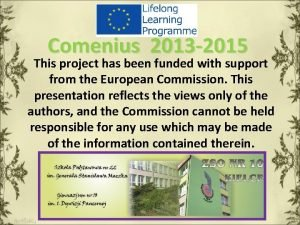 Comenius 2013 2015 This project has been funded