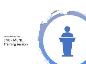 January February 2019 ENU MUNL Training session General