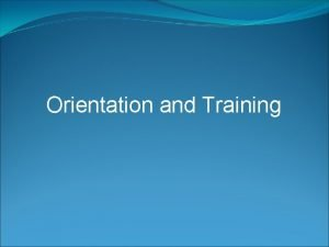 Orientation and Training Orienting Employees Employee orientation A