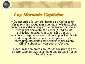 Ley Mercado Capitales De acuerdo a la Ley