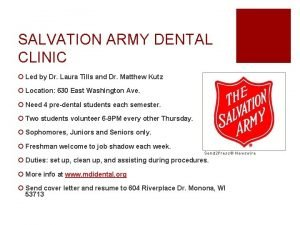 SALVATION ARMY DENTAL CLINIC Led by Dr Laura