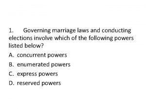 1 Governing marriage laws and conducting elections involve