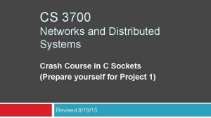 CS 3700 Networks and Distributed Systems Crash Course