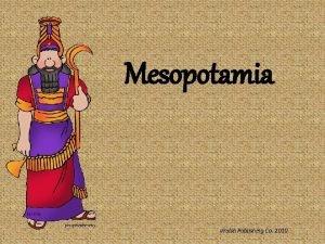 Mesopotamia Walsh Publishing Co 2010 Mesopotamia Land Between