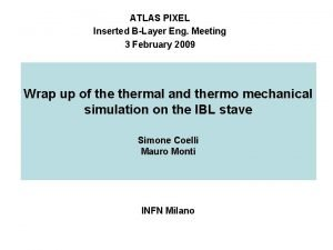 ATLAS PIXEL Inserted BLayer Eng Meeting 3 February