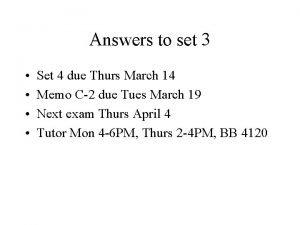 Answers to set 3 Set 4 due Thurs