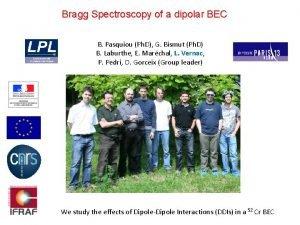 Bragg Spectroscopy of a dipolar BEC B Pasquiou