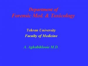 Department of Forensic Med Toxicology Tehran University Faculty