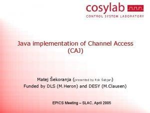 Java implementation of Channel Access CAJ Matej ekoranja