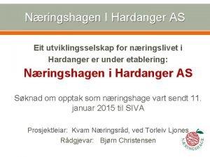 Nringshagen I Hardanger AS Eit utviklingsselskap for nringslivet