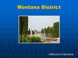 Montana District Welcome to Montana Welcome to Montana
