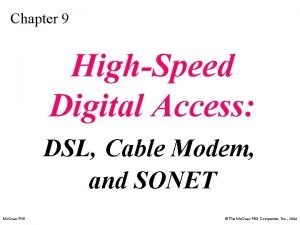 Chapter 9 HighSpeed Digital Access DSL Cable Modem
