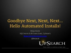 Goodbye Next Next Hello Automated Installs Brian Davis
