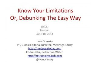 Know Your Limitations Or Debunking The Easy Way