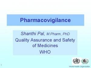Pharmacovigilance Shanthi Pal M Pharm Ph D Quality