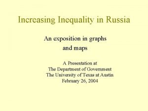 Increasing Inequality in Russia An exposition in graphs