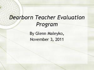 Dearborn Teacher Evaluation Program By Glenn Maleyko November