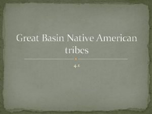 Great Basin Native American tribes 4 1 Great
