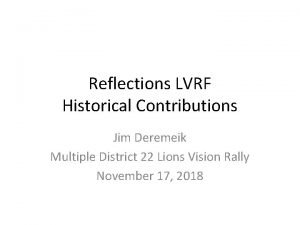 Reflections LVRF Historical Contributions Jim Deremeik Multiple District