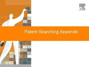 Patent Searching Appendix Patent content Reaxys covers the